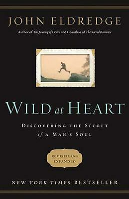 Wild at Heart Revised and   Updated Discovering the Secret of a Mans Soul