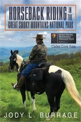 Horseback Riding in the Great Smoky Mountains National Park Paperback or Softba