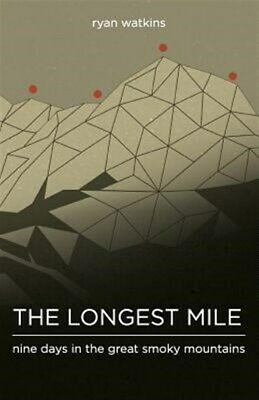 Longest Mile  Nine Days in the Great Smoky Mountains Paperback by Watkins -