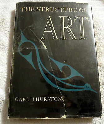 1940 The Structure Of Art by Carl Thurston Illustrated First Edition Book