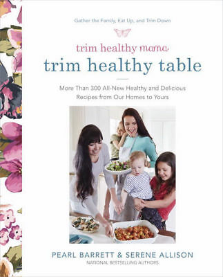 Trim Healthy Mama the Trim Healthy Table  More Than 250 Healthy Delicious Rec