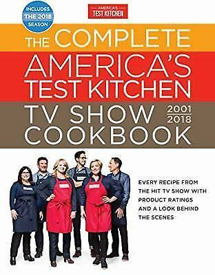 The Complete Americas Test Kitchen TV Show Cookbook 2001-2018  Every Recipe fr