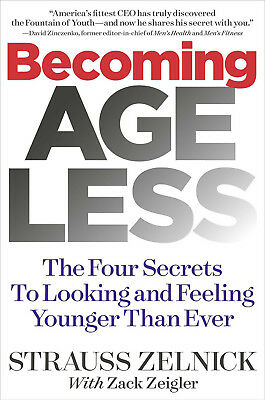 Becoming Ageless  The Four Secrets to Looking and Feeling Younger Than Ever by