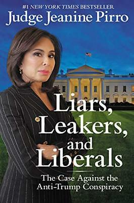 Liars Leakers and Liberals by Jeanine Pirro 2018 Hardcover
