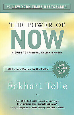 The Power of Now A Guide to Spiritual Enlightenment by Tolle Eckhart