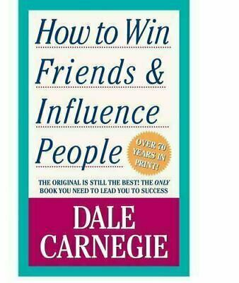 How to Win Friends - Influence People by Carnegie Dale
