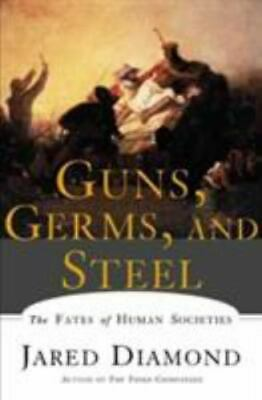 Guns Germs and Steel The Fates of Human Societies by Jared M- Diamond