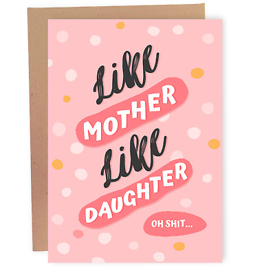 Funny Mothers Day Card - Birthday Card for Mom - Like Mother Like Daughter Card