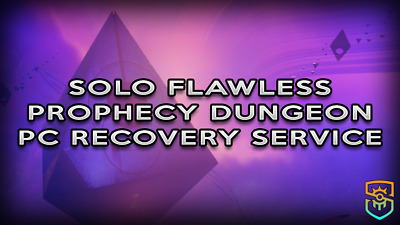 Solo Flawless - Prophecy Dungeon - Recovery Service PCPS4Xbox