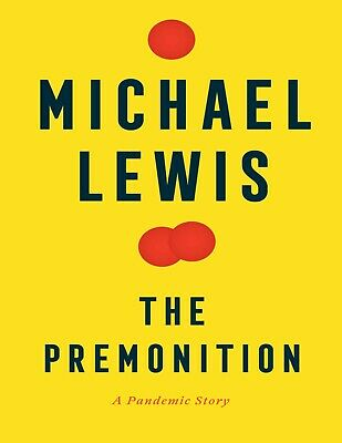 The Premonition A Pandemic Story by Michael Lewis