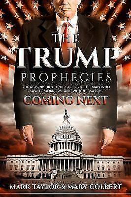 The Trump Prophecies The Astonishing True Story of the Man Who Saw Tomorrow-