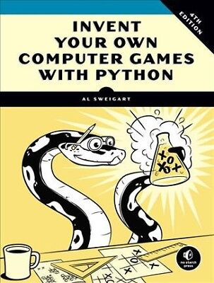 Invent Your Own Computer Games With Python Paperback by Sweigart Al Brand -