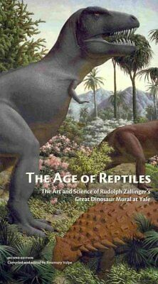 Age of Reptiles  The Art and Science of Rudolph Zallingers Great Dinosaur M-