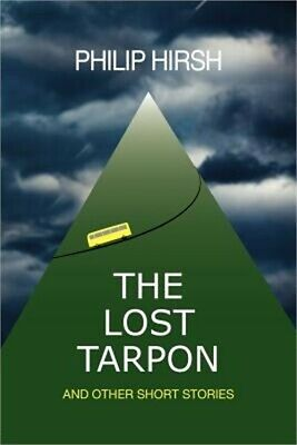 The Lost Tarpon And Other Short Stories Paperback or Softback
