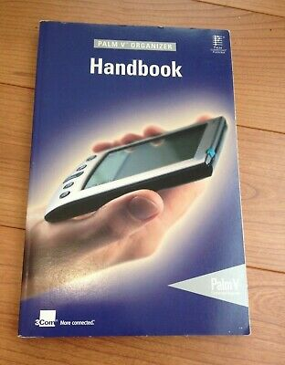 Handbook for the Palm V Organizer Palm V PDA Handheld Organizer Manual