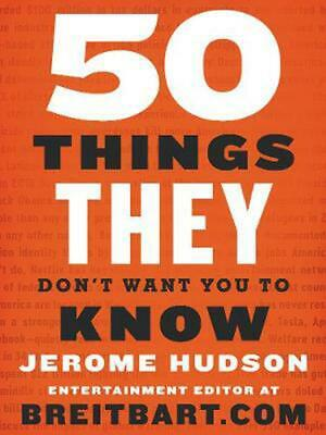 50 Things They Dont Want You to Know by Jerome Hudson Paperback Book Free Shipp