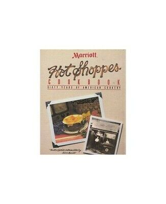 Marriott Hot Shoppes Cookbook Sixty Years of American Coo- by Marriott Hotels