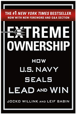 Extreme Ownership  How U-S- Navy SEALs Lead and Win