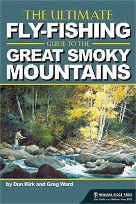 The Ultimate Fly-Fishing Guide to the Smoky Mountains Paperback or Softback