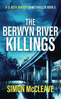 The Berwyn River Killings A Snowdonia Murder Mystery A D- by McCleave Simon