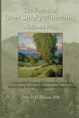 Forests of Great Smoky Mountains National Park  A Naturalists Guide to Unde-