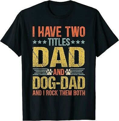 Dog Lover Dad Funny Puppy Father Quote Fathers Day Saying T-Shirt Gift S-3XL