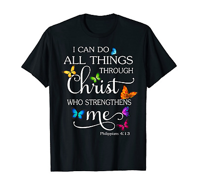 I Can Do All Things Through Christ Butterfly Art - Believe In God T-Shirt S-3XL