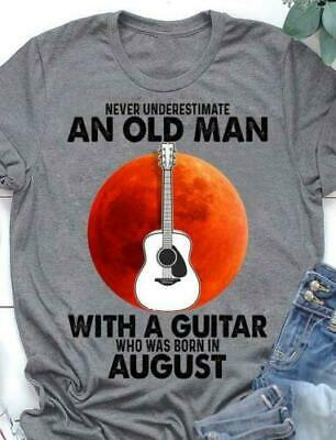 Never Underestimate An Old August Man With A Guitar Music Lover Style T-Shirt