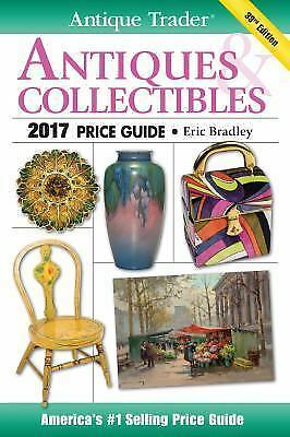 2017 Antique Trader Antiques - Collectibles Price Guide NEW - FREE SHIPPING