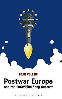 Postwar Europe and the Eurovision Song Contest by Dean Vuletic Hardcover Book Fr