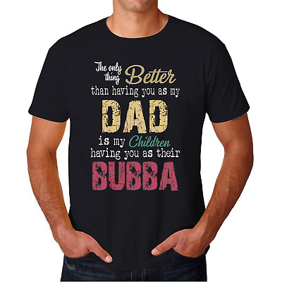 Dad and Bubba Special Fathers Day Gift Shirt for Grandfather Dad Men