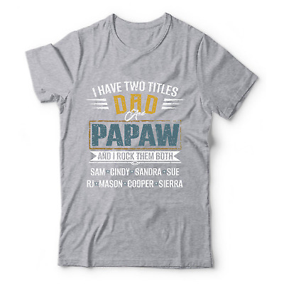 Dad and PAPAW Fathers Day Best Gift Grandpa Shirt