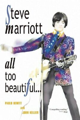 Steve Marriott All Too Beautiful by John Hellier Paperback Book The Fast Free