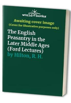 The English Peasantry in the Later Middle Ages Fo- by Hilton R- H- Paperback