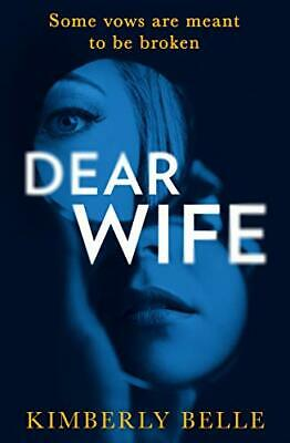 Dear Wife An absolutely gripping psychological thriller by Belle Kimberly The