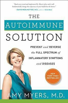 The Autoimmune Solution by Amy Myers MD Brand New Paperback Book WT75289