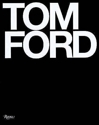 Tom Ford by Tom Ford and Bridget Foley 2008 Hardcover Deluxe - NEW