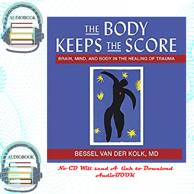 The Body Keeps the Score Brain Mind and Body in the Healing of Trauma - Besse
