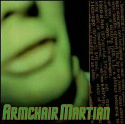 Armchair Martian by Armchair Martian Used