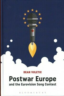 Postwar Europe and the Eurovision Song Contest Hardcover by Vuletic Dean L-