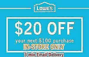 Three3X 20 OFF 100 LOWES 3Coupon - Lowes In-storeOnly FAST SHIPMENT