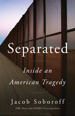 Separated Inside an American Tragedy by  Jacob Soboroff 2020 Digital