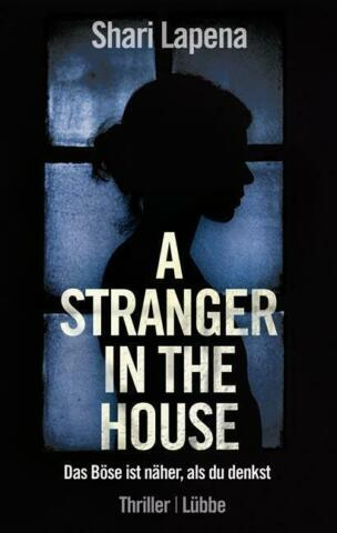 A STRANGER IN THE HOUSE VON SHARI LAPENA 27 07 2018 PAPERBACK