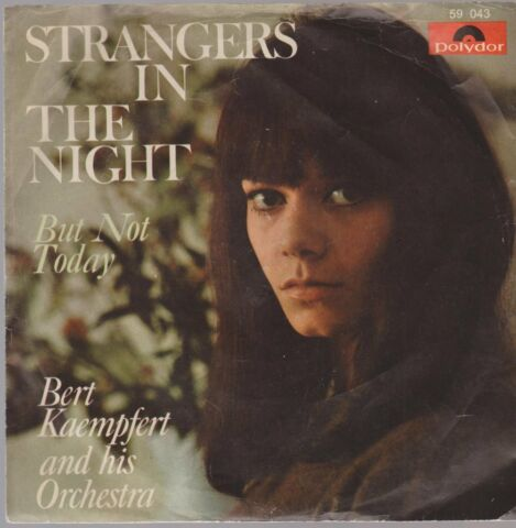 7 BERT KAEMPFERT STRANGERS IN THE NIGHT BUT NOT TODAY 60S POLYDOR 59 043