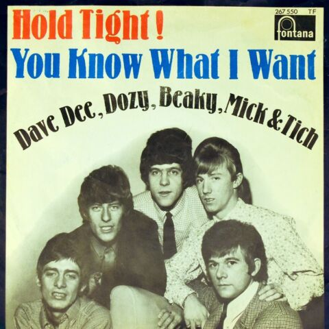 7 DAVE DEE DOZY BEAKY MICK TICH HOLD TIGHT YOU KNOW WHAT I WANT FONTANA 1966