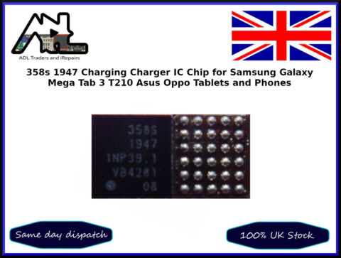358S 1947 CHARGING IC CHIP SAMSUNG GALAXY MEGA TAB 3 T210 ASUS OPPO TABLETS FIX
