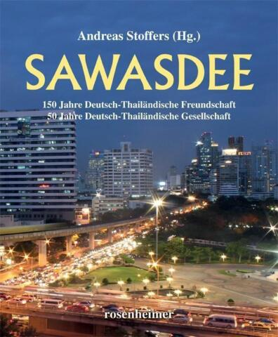 SAWASDEE 150 YEARS OF GERMAN THAI FRIENDSHIP ANDREAS STOFFERS NEW ENGLISH