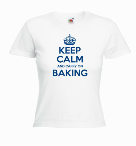 KEEP CALM AND CARRY ON BAKING LADIES BAKER GIRLS FUNNY T SHIRT