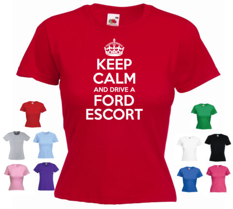 KEEP CALM AND DRIVE A FORD ESCORT LADIES GIRLS FUNNY CAR PRESENT T SHIRT