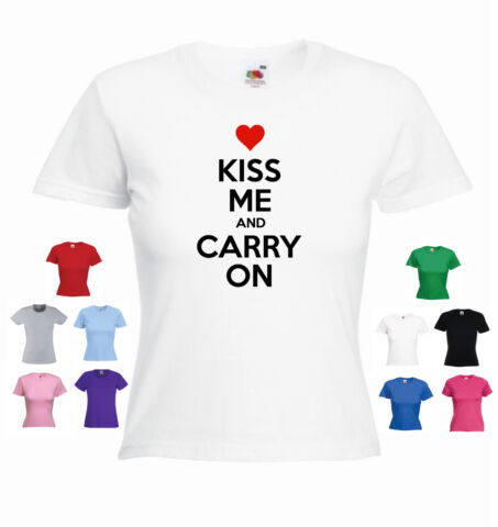 KISS ME AND CARRY ON FUNNY LADIES GIRLS VALENTINE T SHIRT TEE